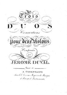 Trois Duos concertans pour deux Violons: Trois Duos concertans pour deux Violons by Jerome Duval