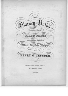Blarney Polka for Piano: Blarney Polka for Piano by Henry G. Thunder