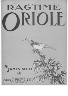 Ragtime Oriole: Ragtime Oriole by James Scott