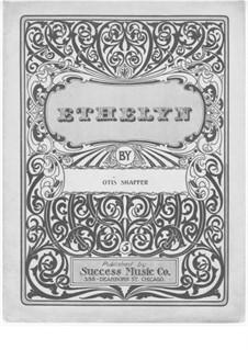 Ethelyn: Ethelyn by Otis Shaffer