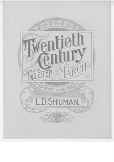 Twentieth Century, Op.3: Twentieth Century by L. D. Shuman
