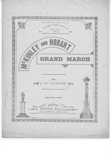 McKinley and Hobart Grand March: McKinley and Hobart Grand March by Joseph W. Turner