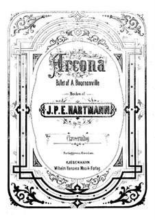 Arcona, Op.72: Arcona by Johan Peter Emilius Hartmann