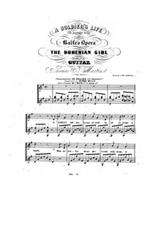 The Bohemian Girl: A Soldier's Life, for Voice and Guitar by Michael William Balfe
