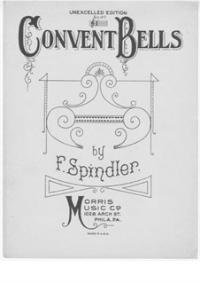 Convent Bells, Op.116: Convent Bells by Fritz Spindler