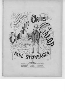 Champagne Charlie's Galop: Champagne Charlie's Galop by Paul Steinhagen