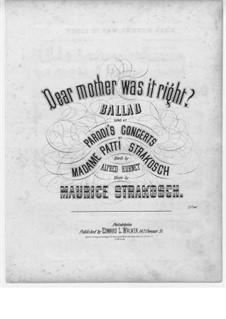 Dear Mother, Was it Fight: Dear Mother, Was it Fight by Maurice Strakosch