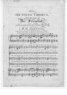 Act III, No.15 Hunter's Choir: para vozes e piano by Carl Maria von Weber