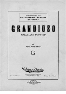 Grandioso. March and Two-Step: Grandioso. March and Two-Step by Adelaide Birch