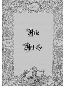 Popular Arias Various Composers: Popular Arias Various Composers by Antonio Caldara, Pietro Antonio Cesti, Antonio Lotti, Giovanni Battista Pergolesi, Alessandro Scarlatti, Antonio Vivaldi, Tommaso Giordani