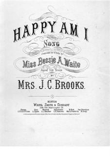 Happy am I: Happy am I by J. C. Brooks