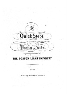 The Boston Light Infantry. Two Quick Steps: The Boston Light Infantry. Two Quick Steps by William C. Glynn