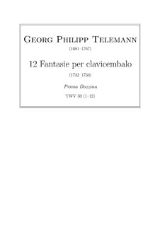 Twelve Fantasias for Harpsichord, TWV 33: set completo by Georg Philipp Telemann