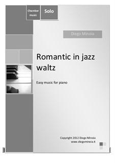 Romantic in jazz waltz (piano solo): Romantic in jazz waltz (piano solo) by Diego Minoia