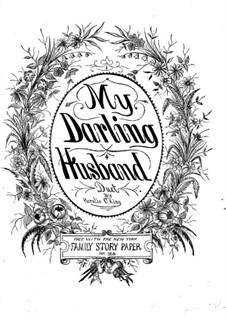 My Darling Husband: My Darling Husband by Horatio C. King