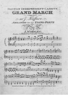 Boston Independent Cadets' Grand March, for Piano: Boston Independent Cadets' Grand March, for Piano by Joseph Küffner