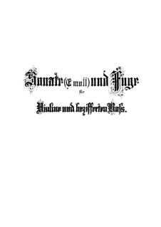 Sonata in E Minor and Fugue in G Minor, BWV 1023, 1026: Sonata in E Minor and Fugue in G Minor by Johann Sebastian Bach