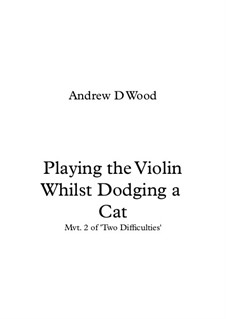 Playing the Violin Whilst Dodging a Cat: Playing the Violin Whilst Dodging a Cat by Andrew Wood