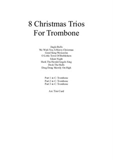 Eight Chrismas Duos or Trios: Trios for three trombones by Felix Mendelssohn-Bartholdy, Franz Xaver Gruber, Lewis Henry Redner, James Lord Pierpont, Unknown (works before 1850)