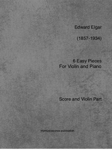 Six Easy Pieces for Violin and Piano, Op.22: Six Easy Pieces for Violin and Piano by Edward Elgar