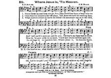 Where Jesus is, 'Tis Heaven: partituras de vocais by James Milton Black