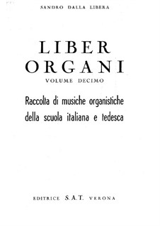 Pieces for Organ. Volume X: Pieces for Organ. Volume X by Georg Friedrich Händel, Girolamo Frescobaldi, Andrea Gabrieli, Antonio Vivaldi, Johann Gottfried Walther, Girolamo Pera, Francesco Gasparini