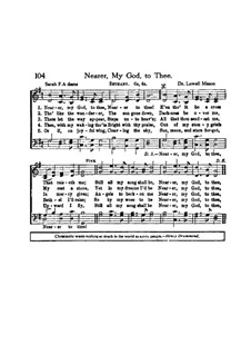 Nearer, My God, To Thee: Version for choir by Lowell Mason