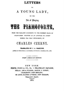 Letters to a Young Lady on the Art of Playing the Pianoforte: Letters to a Young Lady on the Art of Playing the Pianoforte by Carl Czerny