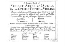 Selected Arias or Duets for Two Flutes (or Two Violins), Book I: Selected Arias or Duets for Two Flutes (or Two Violins), Book I by Thomas Augustine Arne, Georg Friedrich Händel, Johann Adolph Hasse, Francesco Geminiani