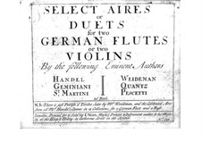 Selected Arias or Duets for Two Flutes (or Two Violins), Book II: Selected Arias or Duets for Two Flutes (or Two Violins), Book II by Georg Friedrich Händel, Johann Joachim Quantz, Francesco Geminiani, Giovanni Battista Pescetti, Jean Paul Egide Martini, Charles Frederick Weideman