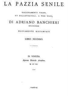 La Pazzia Senile: La Pazzia Senile by Adriano Banchieri