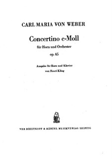 Concertino for Horn in E and Orchestra, J.188 Op.45: Version for horn and piano by Carl Maria von Weber