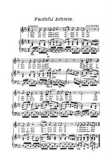 Twenty-Five Scottish Songs, Op.108: No.20 Faithfu Johnie, for voice and piano by Ludwig van Beethoven