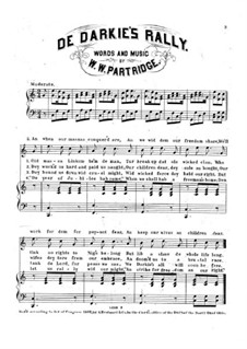 De Darkie's Rally for Voice, Choir and Piano: De Darkie's Rally for Voice, Choir and Piano by W. W. Partridge