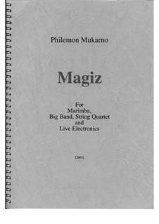 Magiz: Magiz by Philemon Mukarno