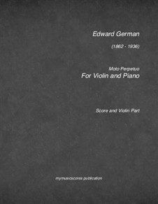 German Moto Perpetuo for Violin and Piano: German Moto Perpetuo for Violin and Piano by Edward German