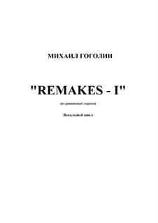 Remakes - I: Remakes - I by Mikhail Gogolin