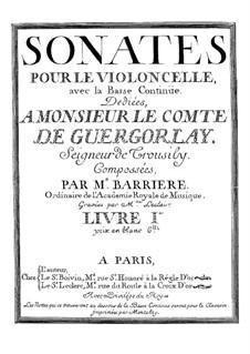 Sonatas for Cello and Basso Continuo: Sonatas for Cello and Basso Continuo by Jean-Baptiste Barrière