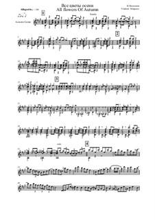 Високосный солнцеворот, Op.1: No.1 All Flowers of Autumn, for solo by Vladimir Malganov