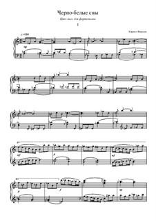 Black and white dreams (for piano solo): Black and white dreams (for piano solo) by Kirill Fandeev
