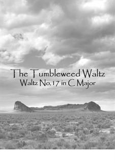 Waltz No.17 in C Major, The Tumbleweed Waltz: Waltz No.17 in C Major, The Tumbleweed Waltz by Dana Carlile