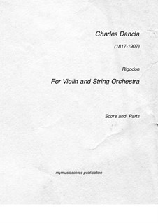 Rigodon for Violin and String Orchestra, Op.206: Rigodon for Violin and String Orchestra by Charles Dancla