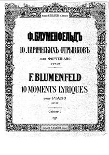 Ten Lyric Fragments, Op.27: set completo by Felix Blumenfeld