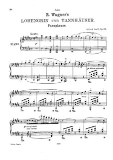 Paraphrase on Themes from 'Lohengrin' and 'Tannhäuser' by Wagner, Op.35: Paraphrase on Themes from 'Lohengrin' and 'Tannhäuser' by Wagner by Alfred Jaell
