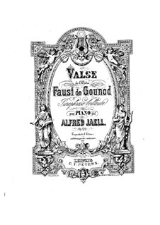 Paraphrase on Waltz from 'Faust' by Gounod, Op.129: Paraphrase on Waltz from 'Faust' by Gounod by Alfred Jaell
