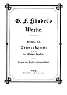 Funeral Hymn on the Death of Queen Caroline, HWV 264: Funeral Hymn on the Death of Queen Caroline by Georg Friedrich Händel