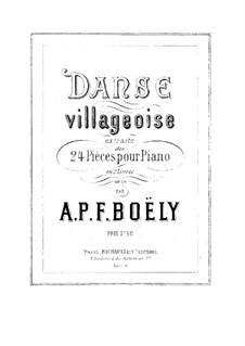 Twenty-Four Pieces for Piano, Op.20: No.16 Danse villageoise by Alexandre Pierre François Boëly