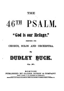 Psalm Forty-Sixth 'God is Our Refuge', Op.57: Psalm Forty-Sixth 'God is Our Refuge' by Dudley Buck
