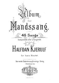 Album for Male Voices: Album for Male Voices by Halfdan Kjerulf