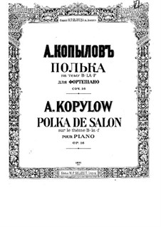 Polka on Theme 'B-la-f', Op.16: Polka on Theme 'B-la-f' by Alexander Kopylov